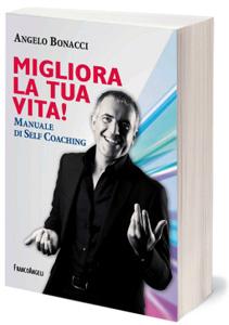 Angelo-Bonacci-Libri-Migliora-la-tua-vita-Manuale-di-Self-Coaching-e1428518633712